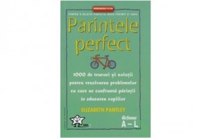 Parintele perfect - de Elizabeth Pantley